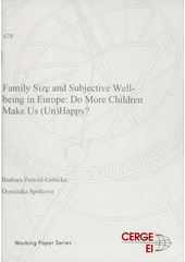 Family size and subjective well-being in Europe: do more children make us (un)happy?  (odkaz v elektronickém katalogu)