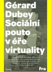 Sociální pouto v éře virtuality  (odkaz v elektronickém katalogu)