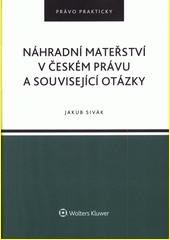 Náhradní mateřství v českém právu a související otázky  (odkaz v elektronickém katalogu)