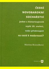 České novobarokní sochařství : jeden z historizujících stylů 19. století, nebo předstupeň na cestě k modernosti?  (odkaz v elektronickém katalogu)