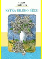 Kytka bílého bezu  (odkaz v elektronickém katalogu)