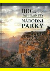 100 pokladů naší planety. Národní parky  (odkaz v elektronickém katalogu)