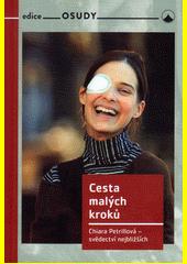Cesta malých kroků : Chiara Petrillová - svědectví nejbližších  (odkaz v elektronickém katalogu)