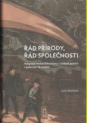 Řád přírody, řád společnosti : adaptace melanchthonismu v českých zemích v polovině 16. století  (odkaz v elektronickém katalogu)