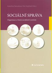 Sociální správa : organizace a řízení sociálních systémů  (odkaz v elektronickém katalogu)