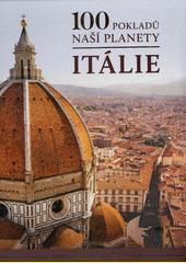 100 pokladů naší planety. Itálie  (odkaz v elektronickém katalogu)