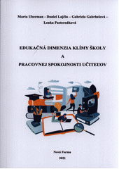 Edukačná dimenzia klímy školy a pracovnej spokojnosti učiteľov  (odkaz v elektronickém katalogu)