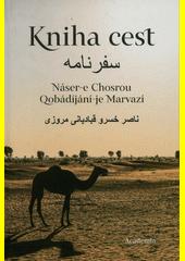 Kniha cest = Safarnamah  (odkaz v elektronickém katalogu)