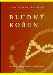 Bludný kořen : poezie  (odkaz v elektronickém katalogu)