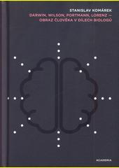 Darwin, Wilson, Portmann, Lorenz - obraz člověka v dílech biologů  (odkaz v elektronickém katalogu)