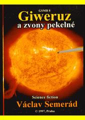 Giweruz a zvony pekelné : GSMB 8 : science fiction  (odkaz v elektronickém katalogu)