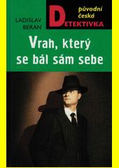 Vrah, který se bál sám sebe  (odkaz v elektronickém katalogu)