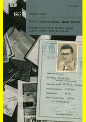 Kontrašpionážní akce Terat : zapomenutý hrdina třetího odboje  agent chodec  Bedřich Lorenz  (odkaz v elektronickém katalogu)
