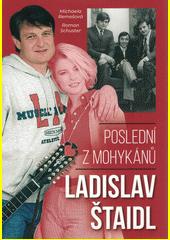 Ladislav Štaidl : poslední z mohykánů  (odkaz v elektronickém katalogu)