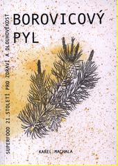 Borovicový pyl : superfood 21. století pro zdraví a dlouhověkost  (odkaz v elektronickém katalogu)