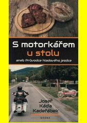 S motorkářem u stolu, aneb, Průvodce hladového jezdce  (odkaz v elektronickém katalogu)