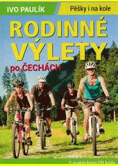 Rodinné výlety po Čechách  (odkaz v elektronickém katalogu)
