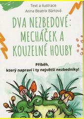 Dva nezbedové : Mecháček a kouzelné houby : příběh, který napraví i ty největší nezbedníky...  (odkaz v elektronickém katalogu)