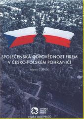 Společenská odpovědnost firem v česko-polském pohraničí  (odkaz v elektronickém katalogu)