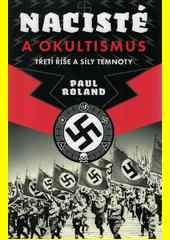 Nacisté a okultismus : Třetí říše a síly temnoty  (odkaz v elektronickém katalogu)
