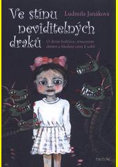 Ve stínu neviditelných draků : o divné holčičce, ztraceném dětství a hledání cesty k sobě  (odkaz v elektronickém katalogu)