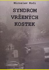 Syndrom vržených kostek  (odkaz v elektronickém katalogu)