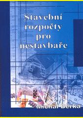 Stavební rozpočty pro nestavbaře  (odkaz v elektronickém katalogu)