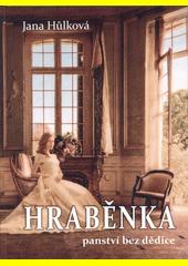 Hraběnka - panství bez dědice  (odkaz v elektronickém katalogu)