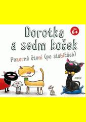 Dorotka a sedm koček : pozorné čtení (po slabikách)  (odkaz v elektronickém katalogu)