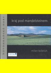 Kraj pod Mandelsteinem = Die Gegend am Mandelstein : Novohradské hory  (odkaz v elektronickém katalogu)