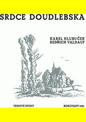 Srdce Doudlebska  (odkaz v elektronickém katalogu)