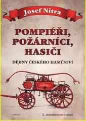 Pompiéři, požárníci, hasiči : dějiny českého hasičství  (odkaz v elektronickém katalogu)