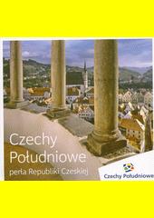 Czechy Południowe : perła Republiki Czeskiej  (odkaz v elektronickém katalogu)