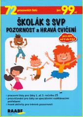 Školák s SVP : pozornost a hravá cvičení  (odkaz v elektronickém katalogu)
