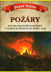 Požáry : soupis největších požárů v českých zemích do roku 1918  (odkaz v elektronickém katalogu)