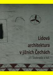 Lidová architektura v jižních Čechách  (odkaz v elektronickém katalogu)