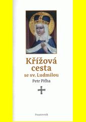 Křížová cesta se sv. Ludmilou  (odkaz v elektronickém katalogu)