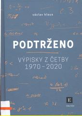 Podtrženo : výpisky z četby 1970-2020  (odkaz v elektronickém katalogu)