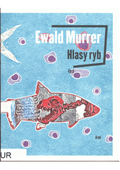 Hlasy ryb  (odkaz v elektronickém katalogu)