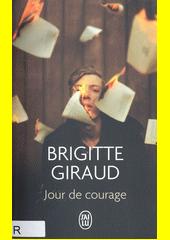 Jour de courage : roman  (odkaz v elektronickém katalogu)