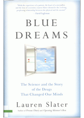 Blue dreams : the science and the story of the drugs that changed our minds  (odkaz v elektronickém katalogu)