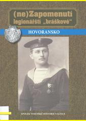 (Ne)Zapomenutí legionářští  bráškové  - Hovoransko : Čejč, Hovorany, Karlín, Šardice, Terezín  (odkaz v elektronickém katalogu)
