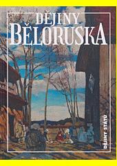 Dějiny Běloruska  (odkaz v elektronickém katalogu)