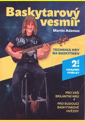 Baskytarový vesmír : technika hry na baskytaru. 2. díl, Hrajeme pomlky  (odkaz v elektronickém katalogu)
