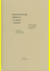 Staroslověnské dědictví ve staré češtině  (odkaz v elektronickém katalogu)