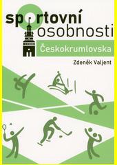 Sportovní osobnosti Českokrumlovska  (odkaz v elektronickém katalogu)