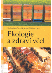 Ekologie a zdraví včel  (odkaz v elektronickém katalogu)