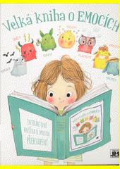 Velká kniha o emocích : interaktivní knížka se spoustou překvapení  (odkaz v elektronickém katalogu)
