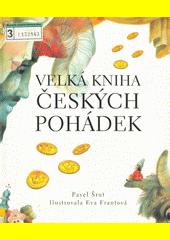 Velká kniha českých pohádek / vypráví Pavel Šrut ; ilustrace Eva Frantová (odkaz v elektronickém katalogu)