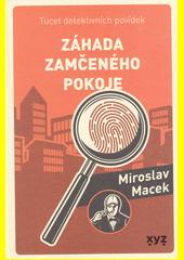 Záhada zamčeného pokoje : tucet detektivních povídek  (odkaz v elektronickém katalogu)
